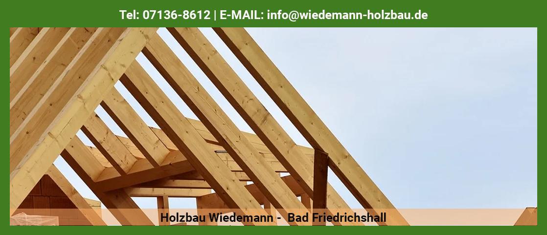 Dachdecker im Raum Hüffenhardt - Holzbau Wiedemann: Zimmerarbeiten, Fassade, Eternitsanierung